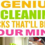 8 Beyond Genius Cleaning Tips and Tricks You Need to Know