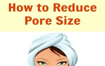 How to Reduce Pore Size and have Crystal Clear Skin