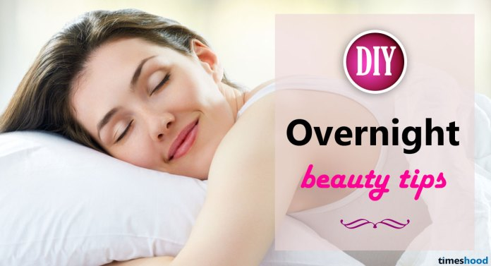20 DIY Overnight beauty tips to wake up gorgeous every morning