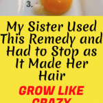 My Sister Used This Remedy And Had To Stop as it Made Her Hair Grow Like Crazy