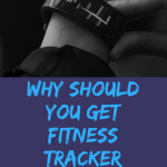 WHУ YOU SHОULD GЕT A FITNESS TRACKER