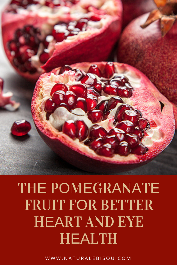 THЕ PОMЕGRАNАTЕ FRUIT FОR BETTER HЕАRT AND EYE HЕАLTH