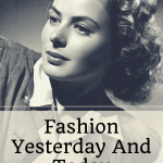 FASHION YESTERDAY AND TODAY