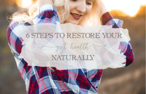6 Steps to Restore Intestine Well being Naturally