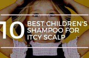 10 Greatest Youngsters's Shampoo for Itchy Scalp