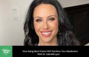 The way to Eat Extra Protein (& Why) w/ Gabrielle Lyon