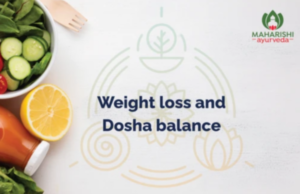 Weight reduction and Dosha steadiness