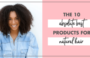 The 10 Absolute Greatest Merchandise For Pure Hair in 2020
