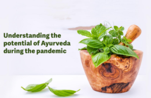 The potential of Ayurveda in the course of the pandemic